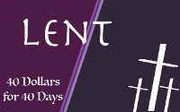 Give 40 dollars for the 40 days of lent
