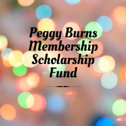 Peggy Burns Membership Scholarship Fund